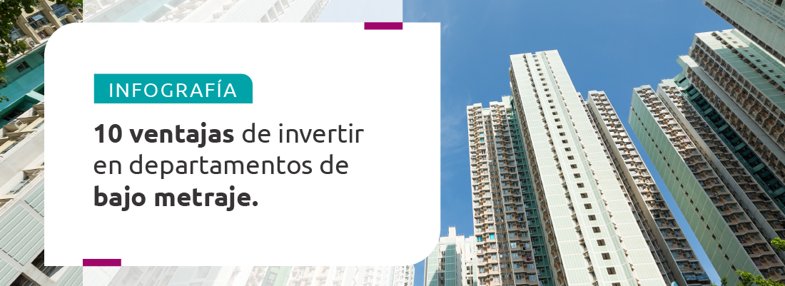 INFOGRAFÍA: 10 ventajas de invertir en departamentos de bajo metraje