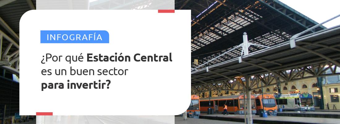 INFOGRAFÍA: ¿Por qué Estación Central es un buen sector para invertir?